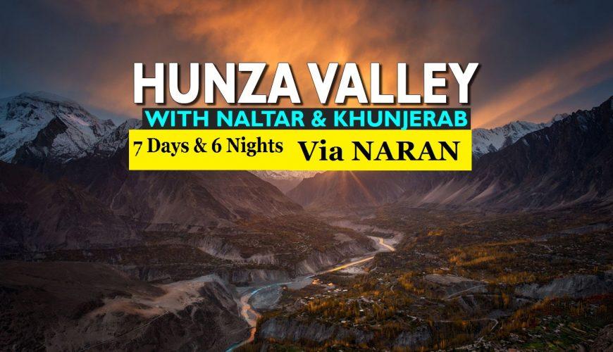 7 Days & 6 Nights trip to Hunza valley & Khunjerab Pass via Naran